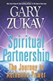 Spiritual Partnership: The Journey to Authentic Power (0061458511) by Zukav, Gary