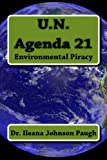 9780615716473: U.N. Agenda 21: Environmental Piracy