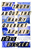 The Truth About the Harry Quebert Affair: A Novel