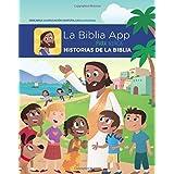 La Biblia App Para Ninos Historias de la Biblia (The Bible App For Kids Storybook Bible Spanish Edition)