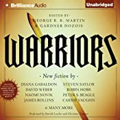 Warriors | [George R. R. Martin (author and editor), Gardner Dozois (author and editor), David Ball, Peter S. Beagle, Lawrence Block, Diana Gabaldon, Joe Haldeman, Robin Hobb, Cecelia Holland, Joe R. Lansdale]