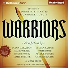 Warriors (       UNABRIDGED) by George R. R. Martin (author and editor), Gardner Dozois (author and editor) Narrated by Patrick Lawlor, Christina Traister