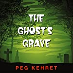 The Ghost's Grave | Peg Kehret