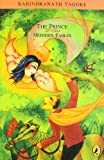 The Prince and Other Modern Fables (0143335707) by Tagore, Rabindranath