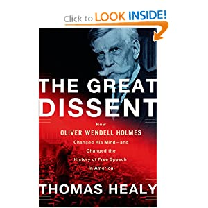 The Great Dissent: How Oliver Wendell Holmes Changed His Mind--and Changed the History of Free Speech in... by Thomas Healy