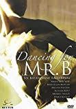Dancing for Mr B - Six Balanchine Ballerinas / Moylan, Tallchief, Ashley, Kistler, Hayden, Kent