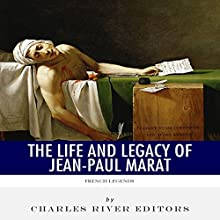 French Legends: The Life and Legacy of Jean-Paul Marat (       UNABRIDGED) by Charles River Editors Narrated by Michael Gilboe