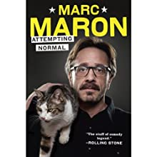 Attempting Normal (       UNABRIDGED) by Marc Maron Narrated by Marc Maron