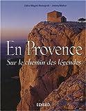 echange, troc Céline Magrini-Romagnoli, Jérémy Mathur - En Provence : Sur le chemin des légendes