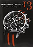 Wristwatch Annual 2013: The Catalog of P...