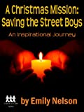 A Christmas Mission: Saving the Street Boys (Friends in Faith Series)