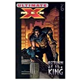 Ultimate X-Men Vol. 6: Return of The King (0785110917) by Mark Millar