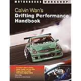Calvin Wan's: Drifting Performance Handbook (Motorbooks Workshop) ~ Calvin Wan