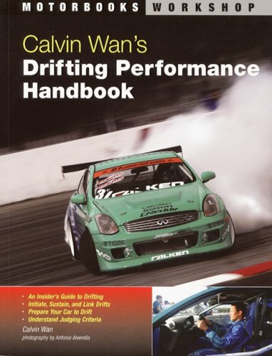 Calvin Wan's: Drifting Performance Handbook (Motorbooks Workshop)