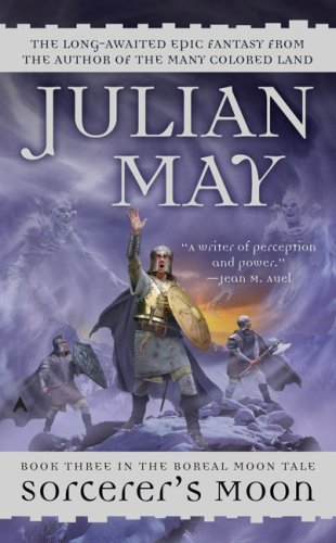 Sorcerer's Moon (Boreal Moon Tale Series), Julian May