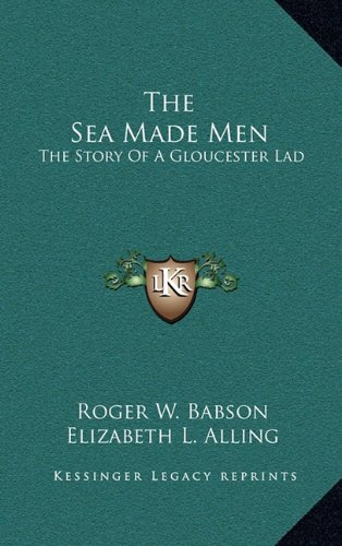The Sea Made Men: The Story of a Gloucester Lad
