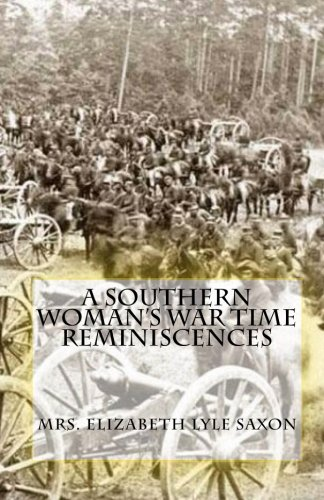 A Southern Woman's War Time Reminiscences