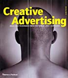 Creative Advertising: Ideas and Techniques from the World's Best Campaigns
