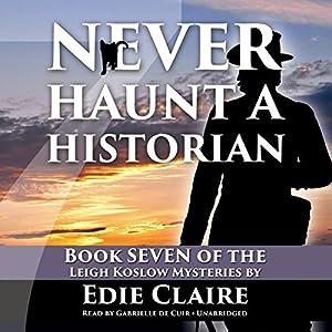 Never Haunt a Historian Audiobook