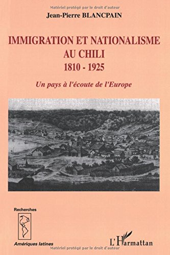 immigration-et-nationalisme-au-chili-1810-1925-un-pays-a-lecoute-de-leurope