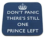 'Don't Panic There's Still One Prince Left' – Prince William & Kate Middleton satire coaster