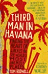 Third Man in Havana: Finding the hear...