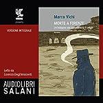 Morte a Firenze: Un'indagine del commissario Bordelli | Marco Vichi