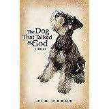 The Dog That Talked to God ~ Jim Kraus
