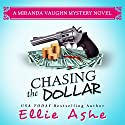 Chasing the Dollar: Miranda Vaughn Mysteries Volume 1 Audiobook by Ellie Ashe Narrated by Teri Schnaubelt