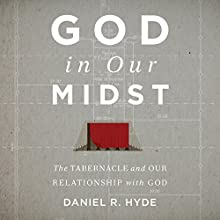 God in Our Midst Teaching Series: The Tabernacle and Our Relationship with God Lecture by Daniel R. Hyde Narrated by Daniel R. Hyde