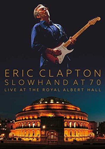 Eric Clapton - Slowhand at 70 Live at Royal Albert Hall