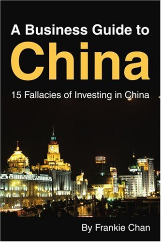 A Business Guide to China: 15 Fallacies of Investing
