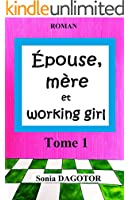 Epouse, m�re et working girl - Tome 1