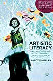Artistic Literacy: Theatre Studies and a Contemporary Liberal Education (The Arts in Higher Education)
