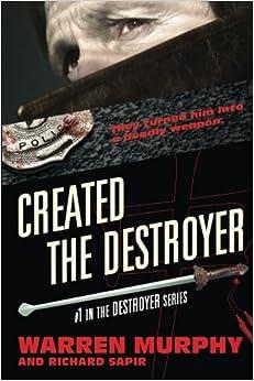 Created The Destroyer (Volume 1): Warren Murphy, Richard