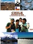Chile, Feuer und Eis: Von Avica bis n...