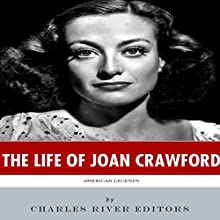 The Life of Joan Crawford: American Legends (       UNABRIDGED) by Charles River Editors Narrated by Kate Fisher