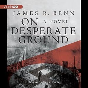 On Desperate Ground: A Novel | [James R. Benn]