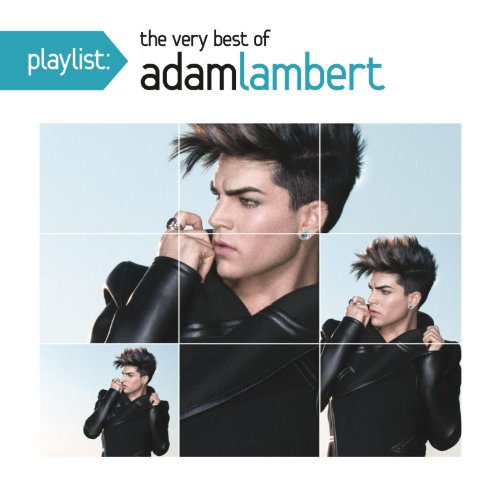 Adam Lambert - Playlist: The Very Best Of Adam Lambert - Zortam Music