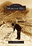 img - for Morgan Hill (CA) (Images of America) book / textbook / text book