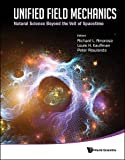 img - for Unified Field Mechanics: Natural Science Beyond the Veil of Spacetime - Proceedings of the IX Symposium Honoring Noted French Mathematical Phys book / textbook / text book
