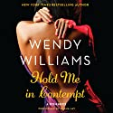 Hold Me in Contempt: A Romance Audiobook by Wendy Williams Narrated by Rasha Jay