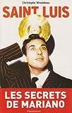 echange, troc Christophe Mirambeau - Saint Luis : Une vie de Luis Mariano 1917-1970