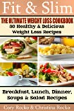 "FIT & SLIM Ultimate Weight Loss Cookbook (4 series of ""20 Fit & Slim"" Weight Loss Recipes) 80 Healthy and Delicious Weight Loss Recipes for Breakfast, Lunch, Dinner, Soups & Salads"