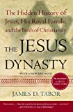 img - for The Jesus Dynasty: The Hidden History of Jesus, His Royal Family, and the Birth of Christianity book / textbook / text book