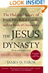 The Jesus Dynasty: The Hidden History...