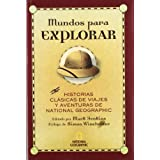 Mundos para explorar (NARRATIVA DE VIAJES)