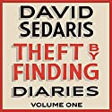 Theft by Finding: Diaries: Volume One Audiobook by David Sedaris Narrated by To Be Announced