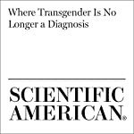 Where Transgender Is No Longer a Diagnosis | Francine Russo
