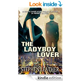 The Ladbyboy Lover (A Stephen Leather Asian Heat short story)